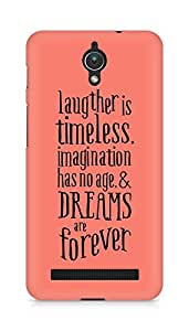 AMEZ laughter is timeless imagination has no age and dreams are forever Back Cover For Asus Zenfone C ZC451CG