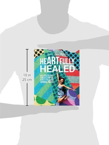 heARTfully healed: An inspiring collection of art-filled journal pages