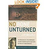 No Bone Unturned: The Adventures of a Top Smithsonian Forensic Scientist and the Legal Battle for America's Oldest...