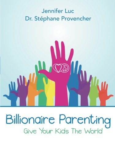 Billionaire Parenting: Give Your Kids the World