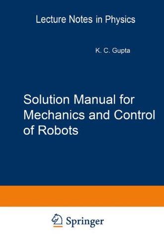 Solution Manual for Mechanics and Control of Robots: Springer, 1997 (Mechanical Engineering Series) [Gupta, Krishna C.] (Tapa Dura)