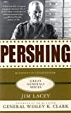 Pershing: A Biography (Great Generals)