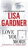 Love You More: A Detective D. D. Warren Novel   [LOVE YOU MORE] [Mass Market Paperback]