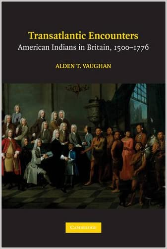 Transatlantic encounters : American Indians in Britain, 1500-1776