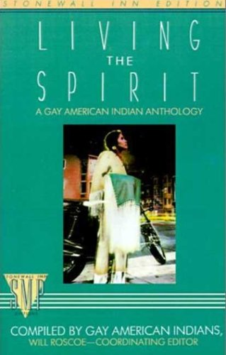 Living the Spirit: A Gay American Indian Anthology (Stonewall Inn Editions)