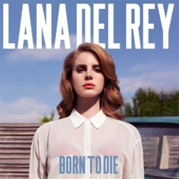 Born To Die – Lana Del Rey