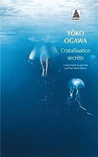 Cristallisation secrète