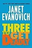 Three To Get Deadly: A Stephanie Plum Novel