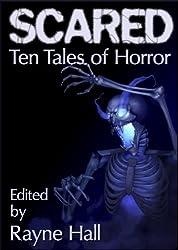 Scared: Ten Tales of Horror (Ten Tales Fantasy & Horror Stories)