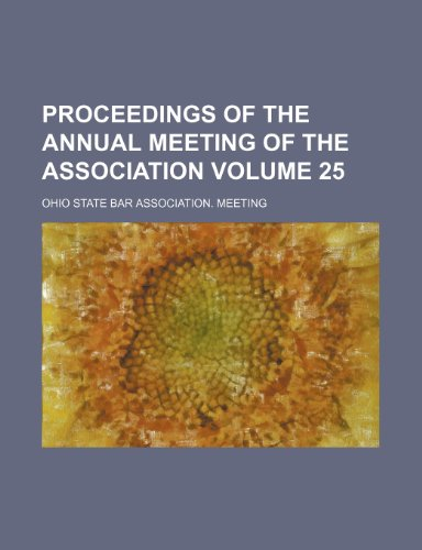 Proceedings of the annual meeting of the Association Volume 25