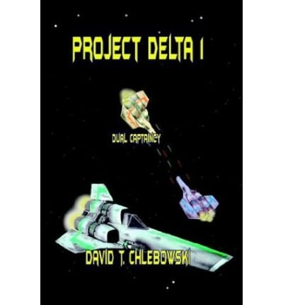 project-delta-1-dual-captaincy-by-chlebowski-david-tauthorpaperback