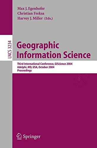 Geographic Information Science: Third International Conference, GI Science 2004 Adelphi, MD, USA, October 20-23, 2004 Pr