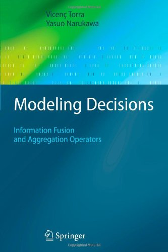 Modeling Decisions: Information Fusion and Aggregation Operators