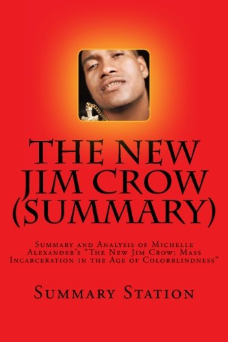 mass incarceration in michelle alexanders the new jim crow mass incarceration in the age of colorbli The new jim crow: mass incarceration in an age of colorblindness the rev dr j carl gregg  --michelle alexander, the new jim crow, 97-98 in 1970, a brazilian educator and activist named paulo freire published a landmark book  book the new jim crow: mass incarceration in the age of colorblindness, she writes in the preface that.