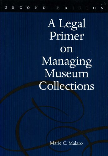 A Legal Primer on Managing Museum Collections, 2nd Edition