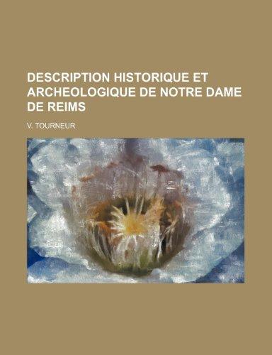 Description Historique et Archeologique de Notre Dame de Reims