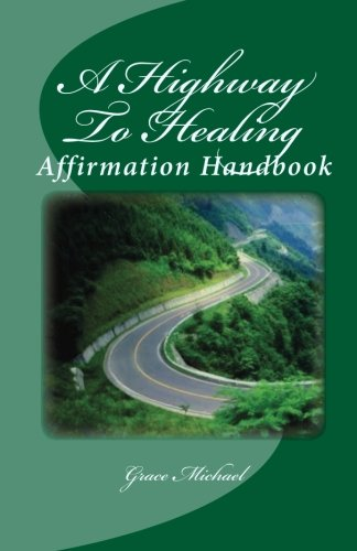A Highway To Healing: Affirmation Healing