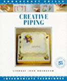 img - for Creative Piping (Sugarcraft Skills: Intermediate Techniques) by Lindsay John Bradshaw (1-May-1993) Paperback book / textbook / text book