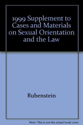 1999 Supplement to Cases and Materials on Sexual Orientation and the Law, 2nd Edition