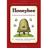 Honeybee: Lessons from an Accidental Beekeeper ~ C. Marina Marchese