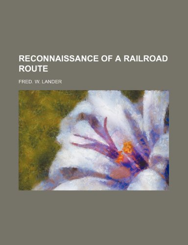 Reconnaissance of a Railroad Route