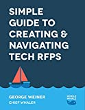 Simple Guide to Creating & Navigating Tech RFPs: RFP Examples, Templates, Checklists