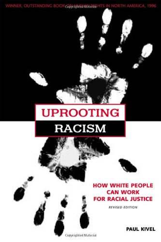 Uprooting Racism: How White People Can Work for Racial...
