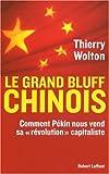 echange, troc Thierry Wolton - Le grand bluff chinois : Comment Pékin nous vend sa « révolution » capitaliste