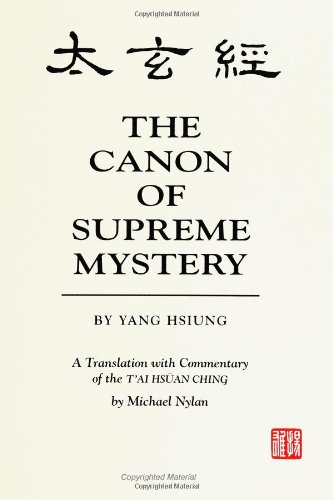 The Canon of Supreme Mystery: A Translation with Commentary of the T'ai hsuan ching
