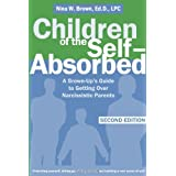 "Children of the Self-Absorbed: A Grown-Up's Guide to Getting Over Narcissistic Parentsvon ""Nina W. Brown"""