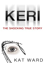 KERI: the SHOCKING true story of a child abused (child abuse true stories)
