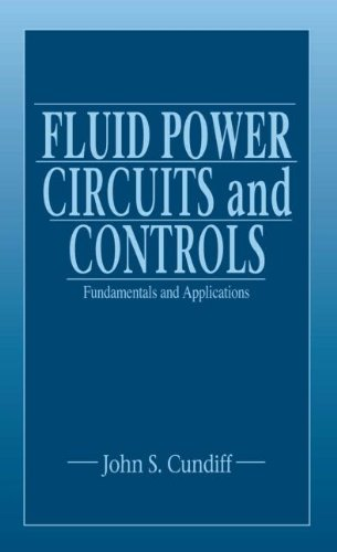 Fluid Power Circuits and Controls: Fundamentals and...