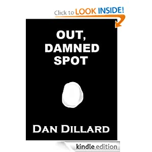 Out, Damned Spot: Dan Dillard: Amazon.com: Kindle Store