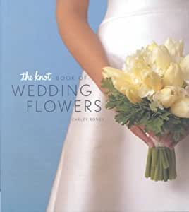 The Knot Book Of Wedding Flowers Other Products