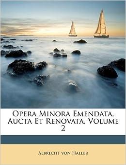 Opera Minora Emendata Aucta Et Renovata Volume 2