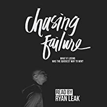 Chasing Failure Audiobook by Ryan Leak Narrated by Ryan Leak