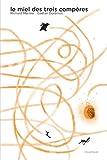 """Afficher """"Le Miel des trois compères"""""""