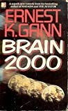 Brain 2000 (Coronet Books) (0340330309) by Gann, Ernest K.