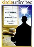 Psychologie des Augenblicks - die Magie des Gew�hnlichen erkennen
