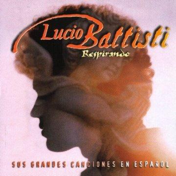 Lucio Battisti - Respirando (Sus Grandes Canciones En Espanol) - Zortam Music