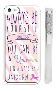 "Unicorn iPhone 5 Case - Pink Unicorn Quote iPhone 5S Case ""Always be yourself! Unless you can be a unicorn...then always be a unicorn"""