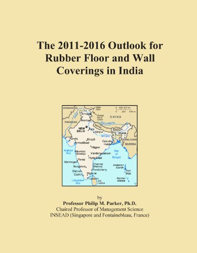 The 2011-2016 Outlook for Rubber Floor and Wall Coverings in India