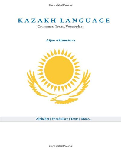 Kazakh Language: Grammar, Texts, Vocabulary (Kazakh Edition)