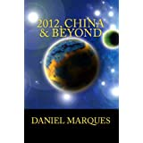 2012, China & Beyond: World Thinking, China&#39;s Global Role, Individual Survival and the Path of Life beyond the End of Civilization as we know it