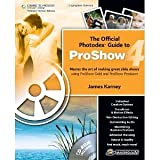 img - for The Official Photodex Guide to ProShow 4 [Paperback] [2009] 1 Ed. James Karney book / textbook / text book