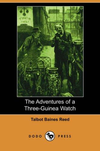 The Adventures of a Three-Guinea Watch (Dodo Press)