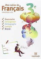 Mon cahier de français 3e : Programme 2012