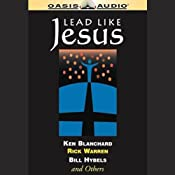 Lead Like Jesus | [Ken Blanchard, Bill Hybels, Rick Warren]