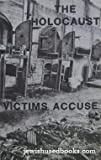 img - for The Holocaust Victims Accuse: Documents and Testimony on Jewish War Criminals book / textbook / text book