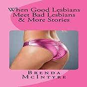 When Good Lesbians Meet Bad Lesbians & More Stories | [Brenda McIntyre]